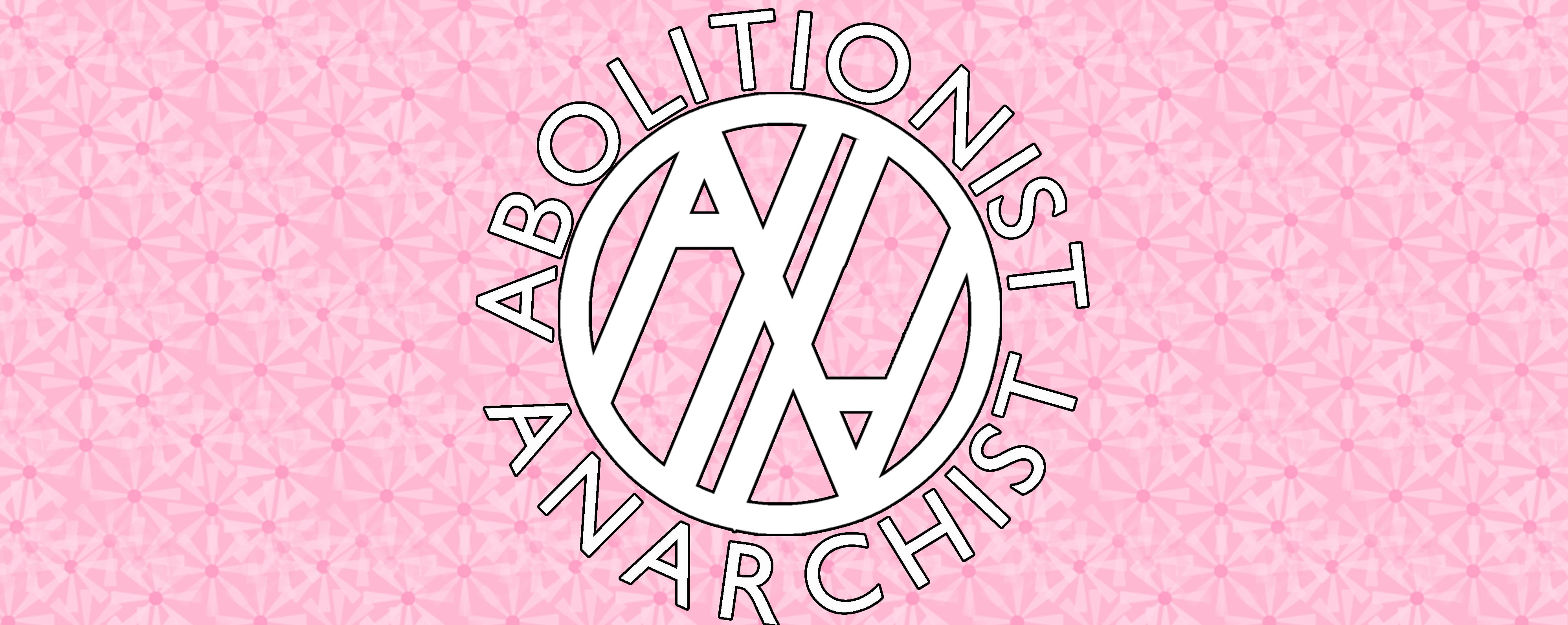 Abolitionist Anarchist.jpg
